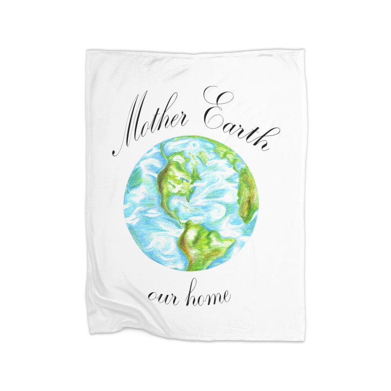 Mother Earth our home Home Fleece Blanket Blanket by The Life of Curiosity Store