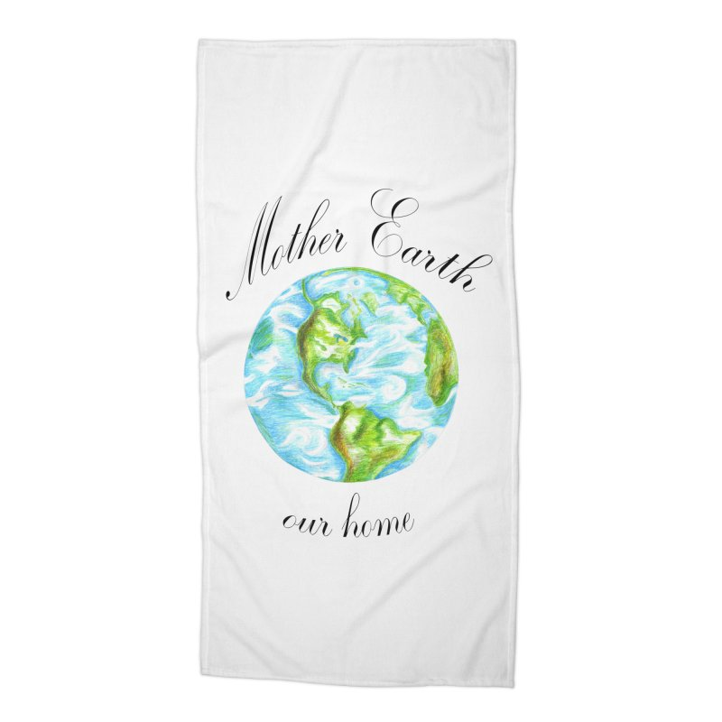Mother Earth our home Accessories Beach Towel by The Life of Curiosity Store