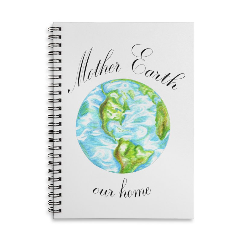 Mother Earth our home Accessories Lined Spiral Notebook by The Life of Curiosity Store