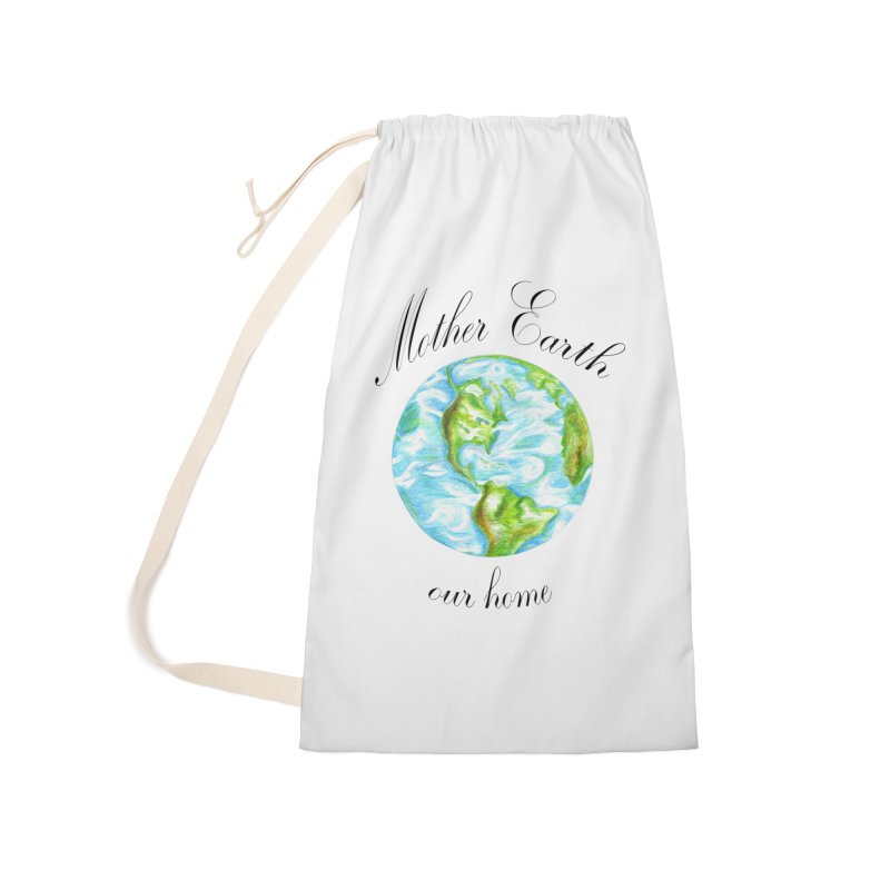 Mother Earth our home Accessories Laundry Bag Bag by The Life of Curiosity Store
