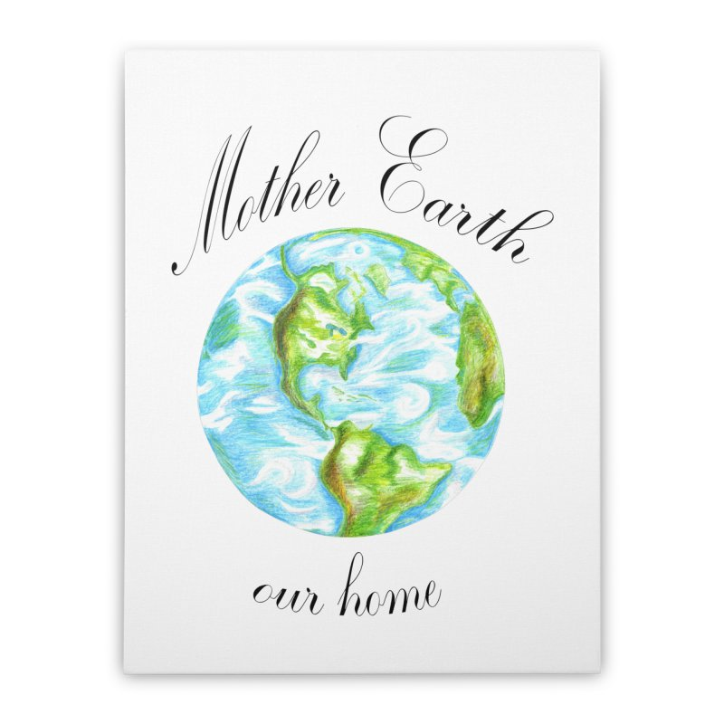 Mother Earth our home Home Stretched Canvas by The Life of Curiosity Store