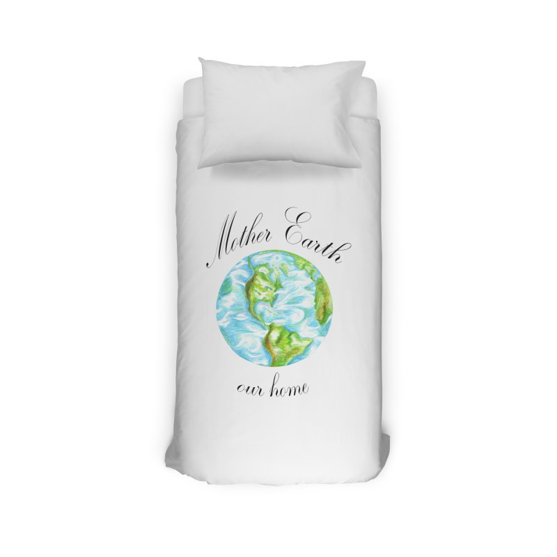 Mother Earth our home Home Duvet by The Life of Curiosity Store