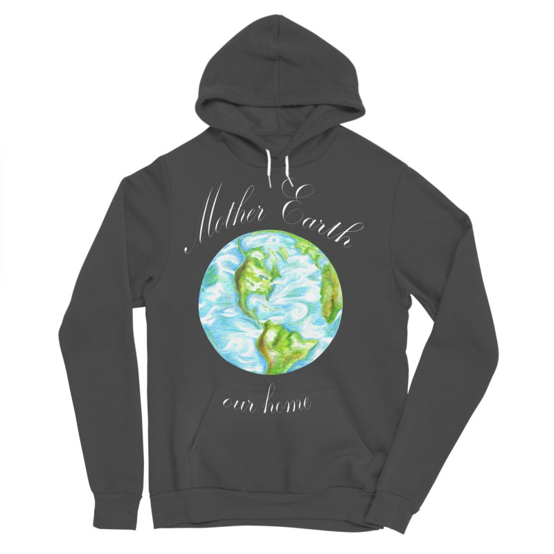 Mother Earth our home Men's Sponge Fleece Pullover Hoody by The Life of Curiosity Store
