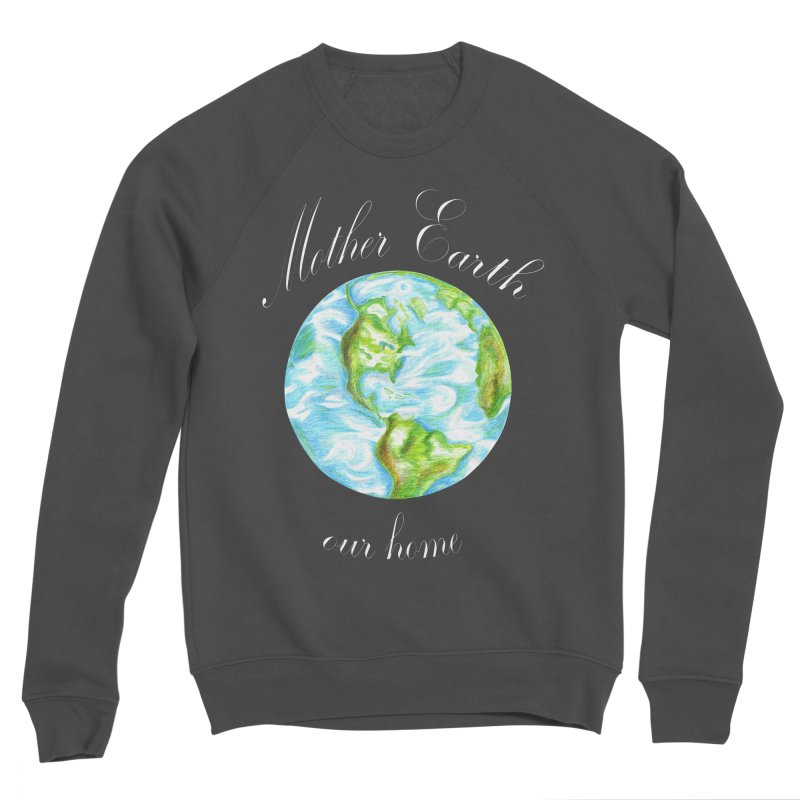 Mother Earth our home Men's Sponge Fleece Sweatshirt by The Life of Curiosity Store