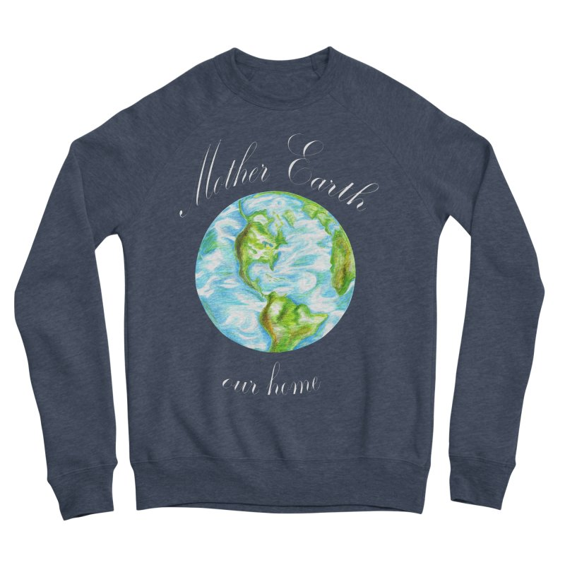 Mother Earth our home Men's Sponge Fleece Sweatshirt by The Life of Curiosity Store
