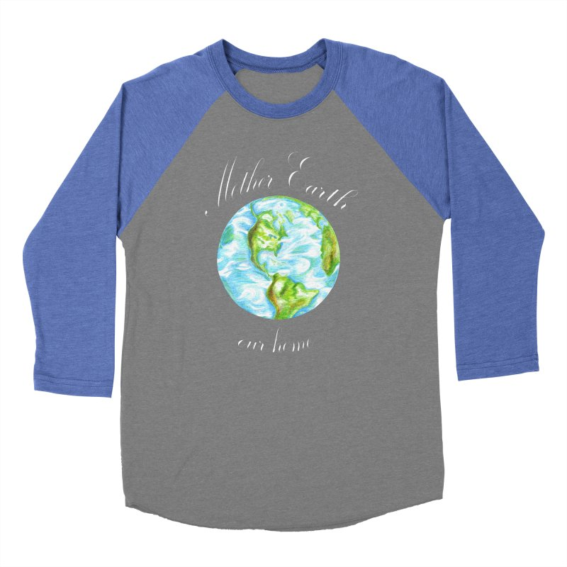 Mother Earth our home Women's Longsleeve T-Shirt by The Life of Curiosity Store