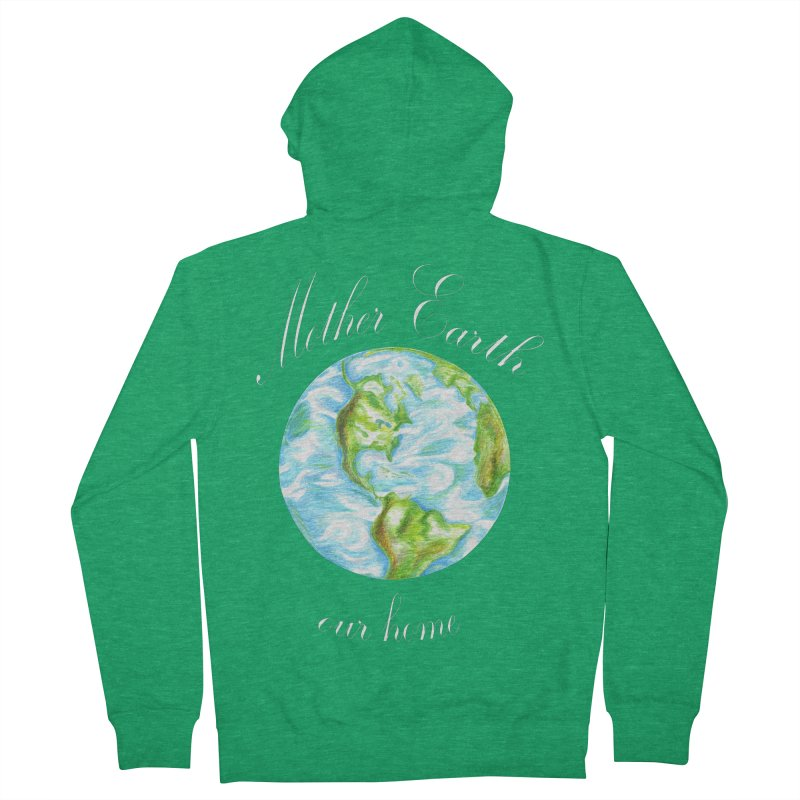 Mother Earth our home Women's Zip-Up Hoody by The Life of Curiosity Store