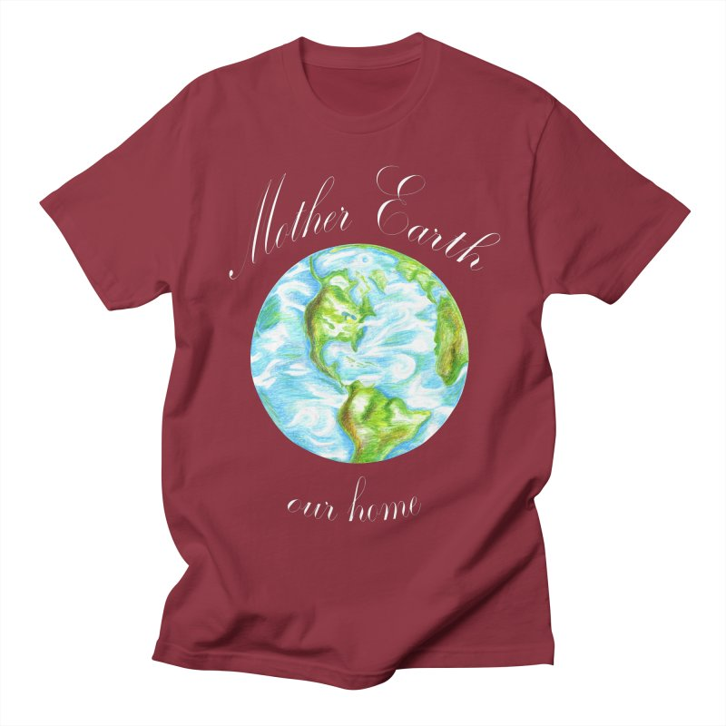 Mother Earth our home Women's Regular Unisex T-Shirt by The Life of Curiosity Store