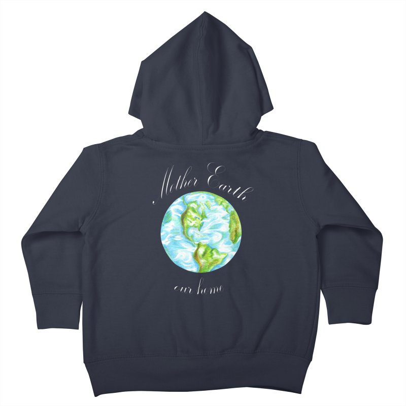 Mother Earth our home Kids Toddler Zip-Up Hoody by The Life of Curiosity Store