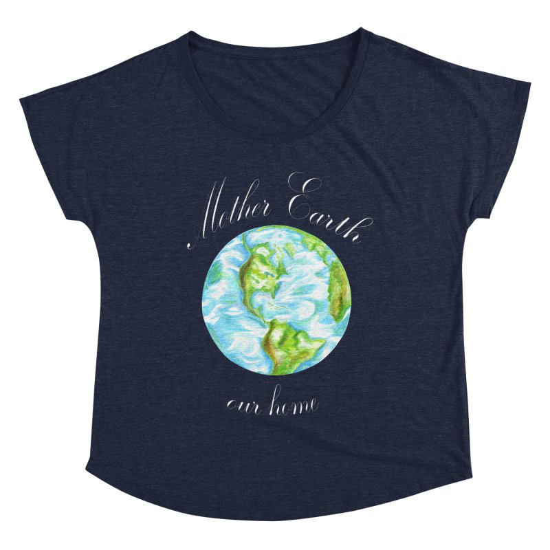 Mother Earth our home Women's Dolman Scoop Neck by The Life of Curiosity Store