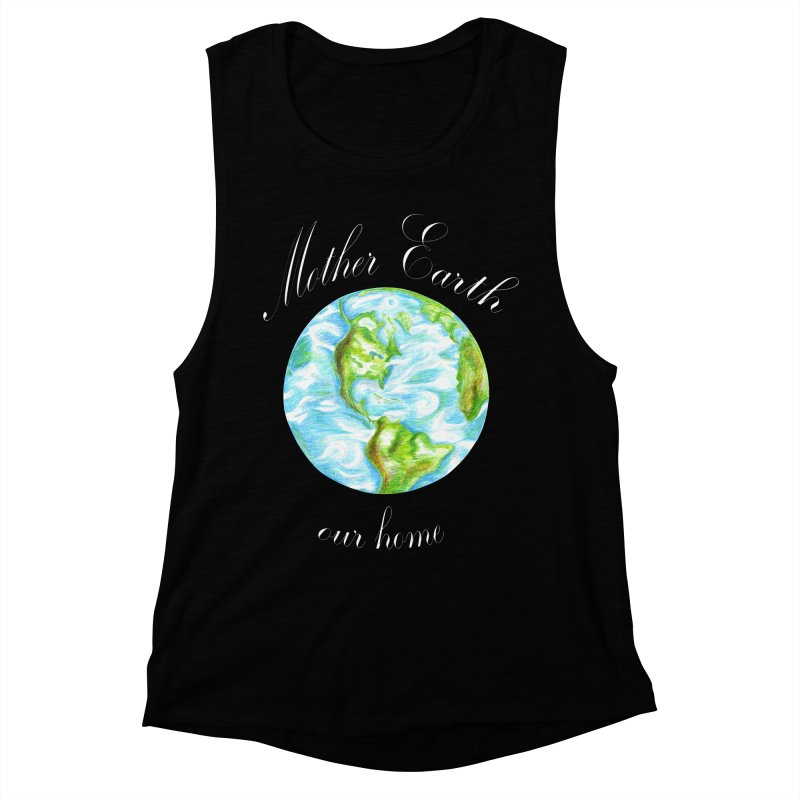 Mother Earth our home Women's Muscle Tank by The Life of Curiosity Store