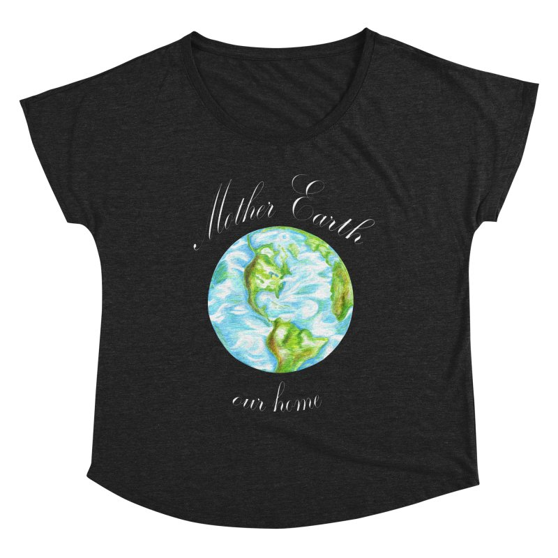 Mother Earth our home Women's Scoop Neck by The Life of Curiosity Store