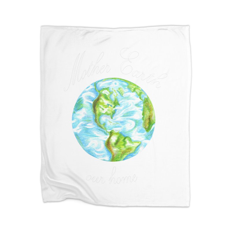 Mother Earth our home Home Blanket by The Life of Curiosity Store