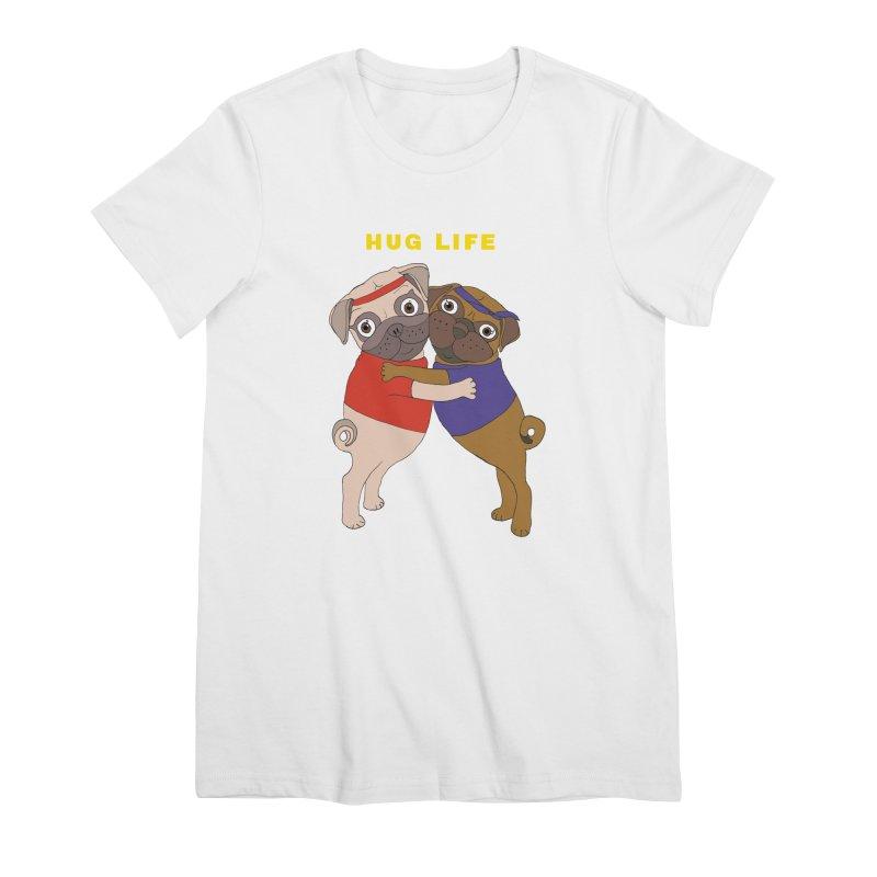 Hug Life Women's T-Shirt by LiftYourWorld's Artist Shop
