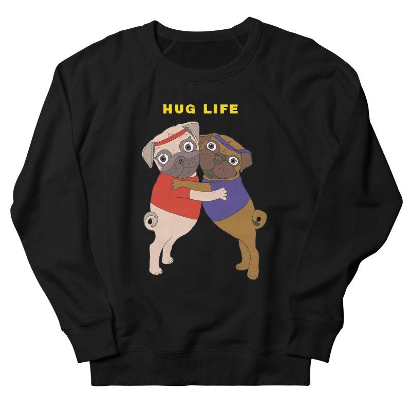 Hug Life Women's Sweatshirt by LiftYourWorld's Artist Shop