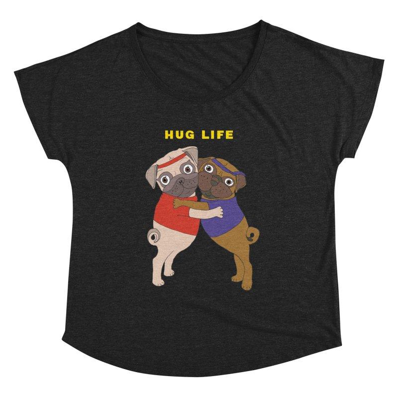 Hug Life Women's Scoop Neck by LiftYourWorld's Artist Shop
