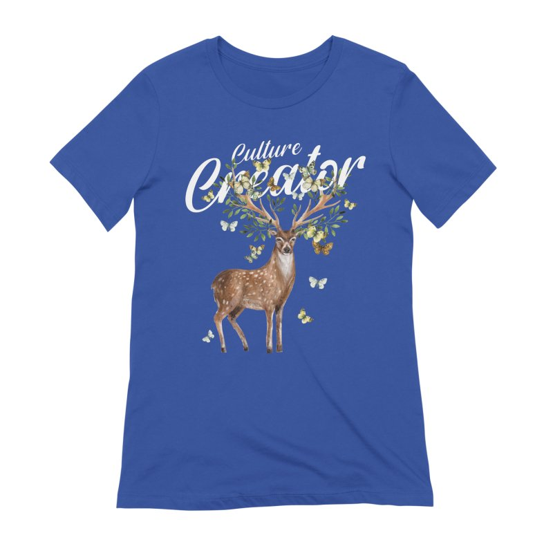 Culture Creator with Deer Women's T-Shirt by LiftYourWorld's Artist Shop