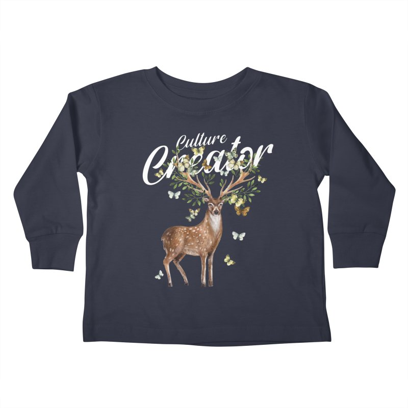 Culture Creator with Deer Kids Toddler Longsleeve T-Shirt by LiftYourWorld's Artist Shop