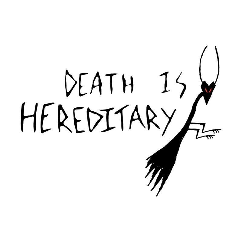 Death is Hereditary Women's T-Shirt by The Little Fears