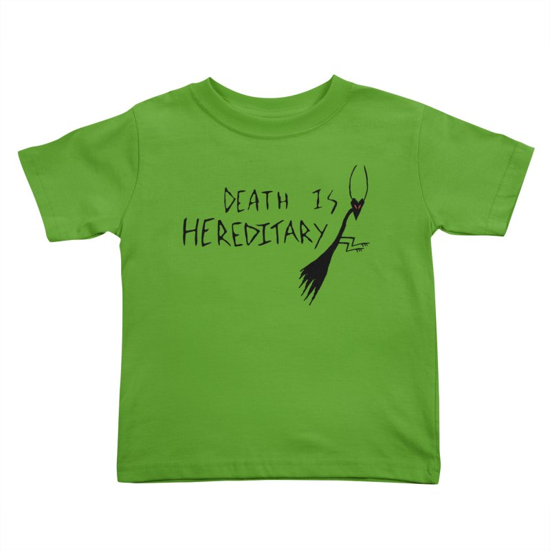 Death is Hereditary Kids Toddler T-Shirt by The Little Fears