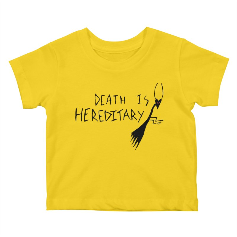 Death is Hereditary Kids Baby T-Shirt by The Little Fears