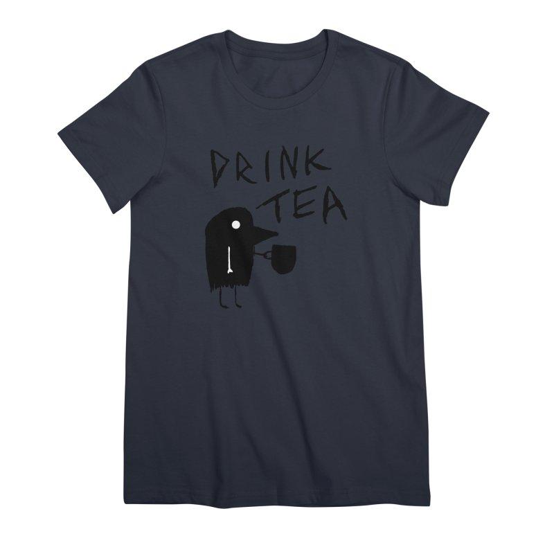 Drink Tea Women's Premium T-Shirt by The Little Fears