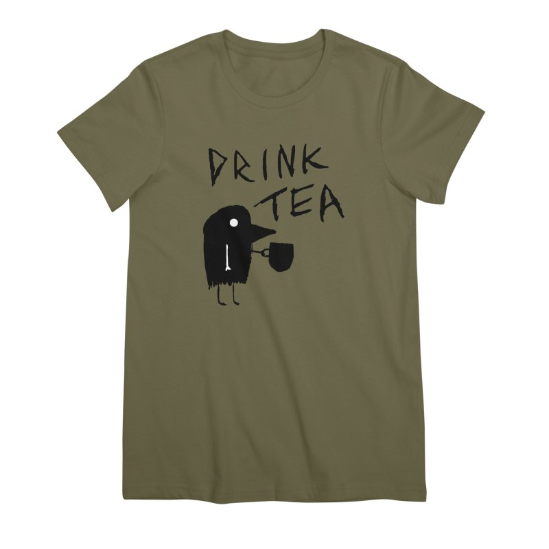 Drink Tea Women's Premium T-Shirt by The Little Fears