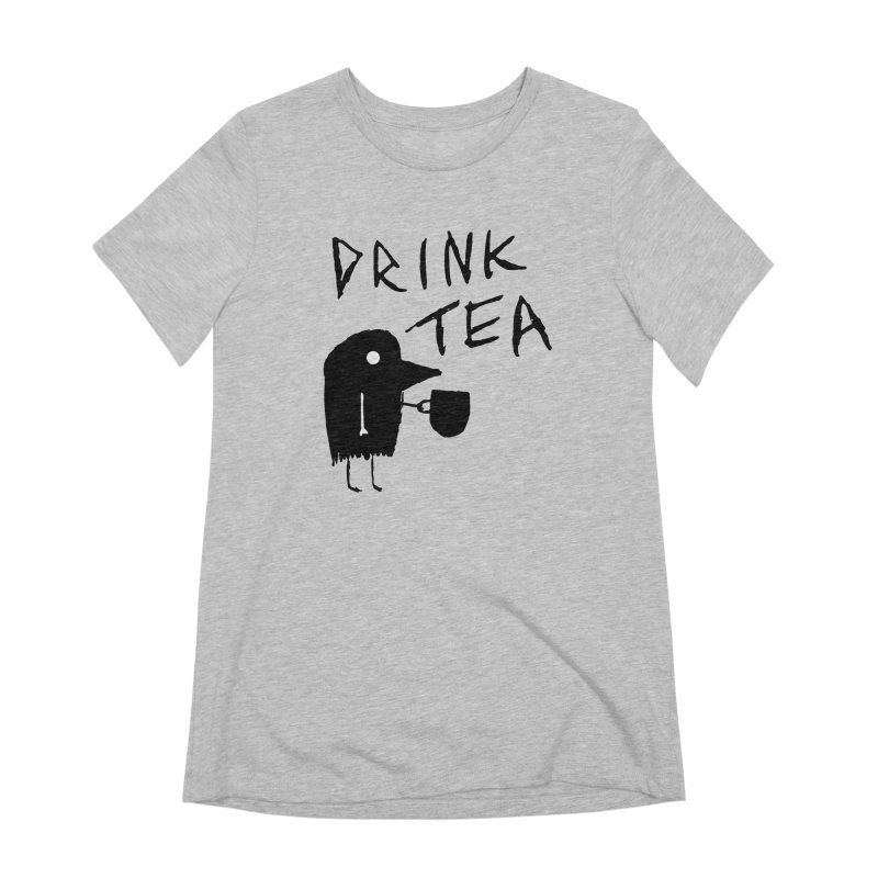 Drink Tea Women's Extra Soft T-Shirt by The Little Fears
