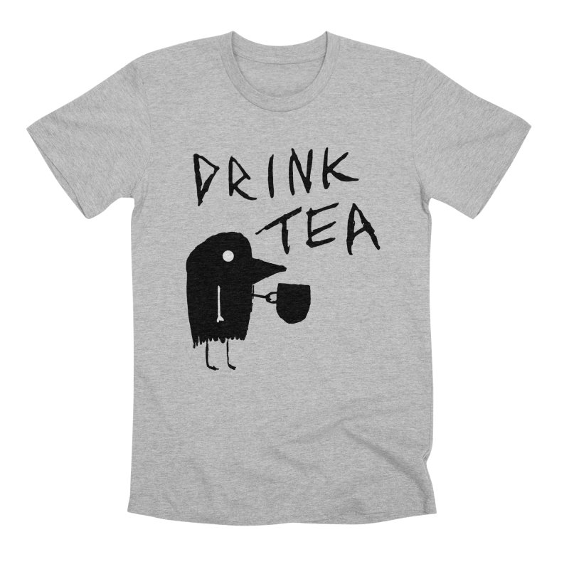 Drink Tea Men's Premium T-Shirt by The Little Fears
