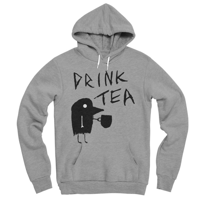 Drink Tea Women's Sponge Fleece Pullover Hoody by The Little Fears