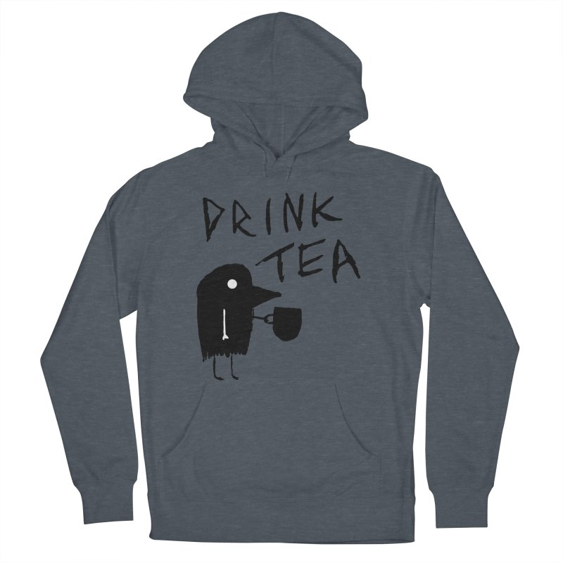 Drink Tea Women's French Terry Pullover Hoody by The Little Fears