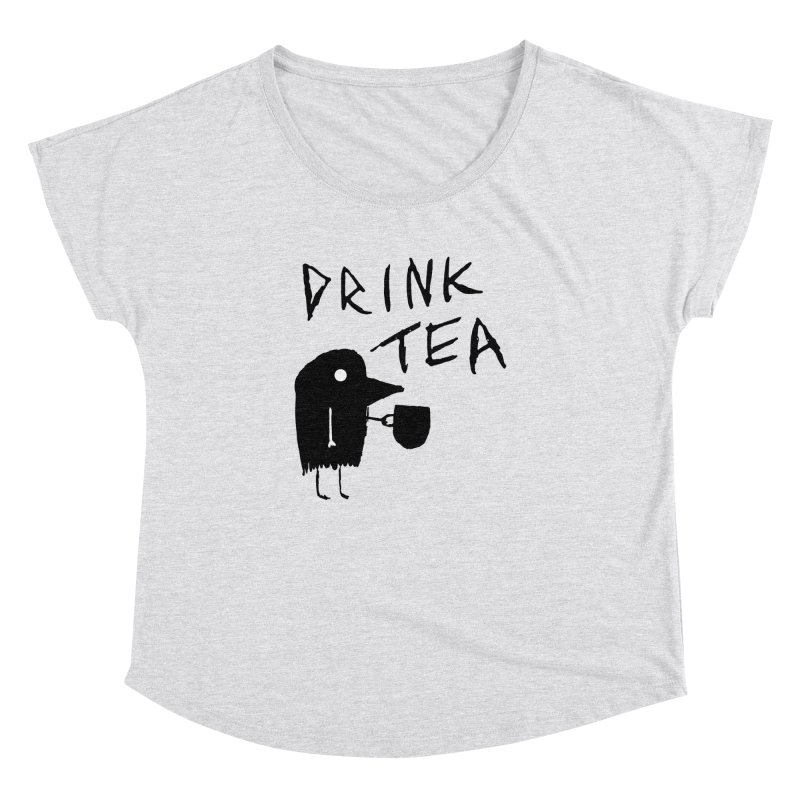 Drink Tea Women's Dolman Scoop Neck by The Little Fears