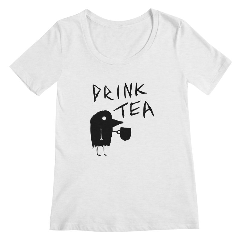 Drink Tea Women's Regular Scoop Neck by The Little Fears