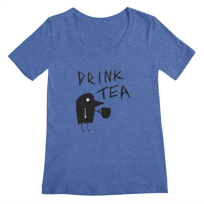 Drink Tea Women's Regular Scoop Neck by The Little Fears