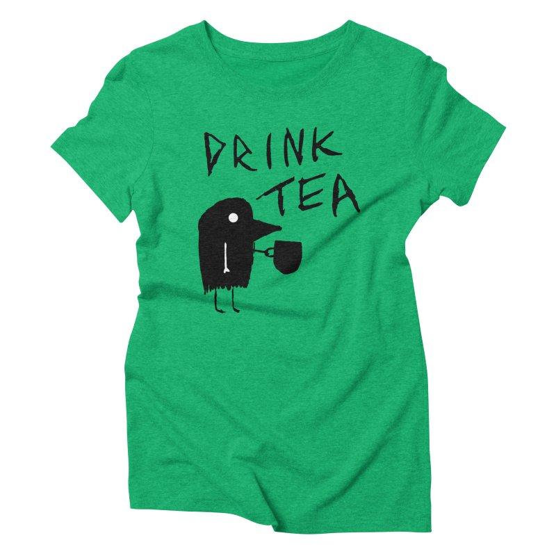 Drink Tea Women's Triblend T-Shirt by The Little Fears