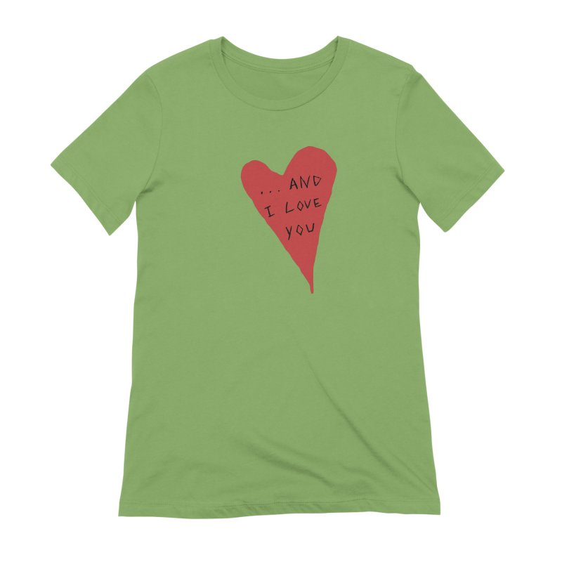 Lucy's Heart - And I Love You Women's Extra Soft T-Shirt by The Little Fears