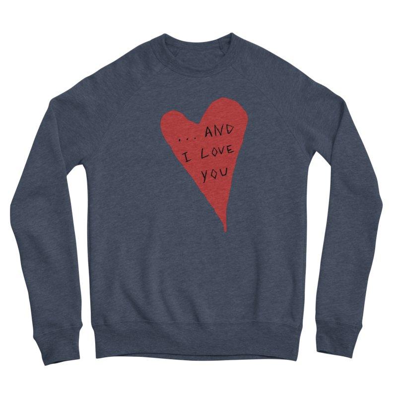 Lucy's Heart - And I Love You Men's Sponge Fleece Sweatshirt by The Little Fears