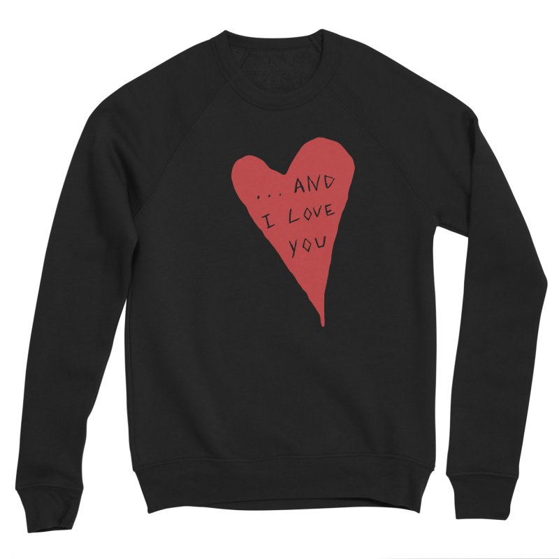 Lucy's Heart - And I Love You Women's Sponge Fleece Sweatshirt by The Little Fears