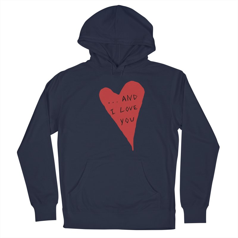 Lucy's Heart - And I Love You Men's Pullover Hoody by The Little Fears
