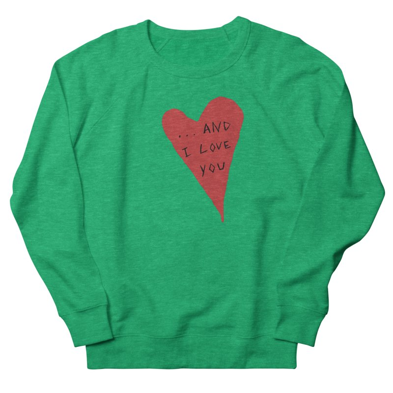 Lucy's Heart - And I Love You Women's Sweatshirt by The Little Fears