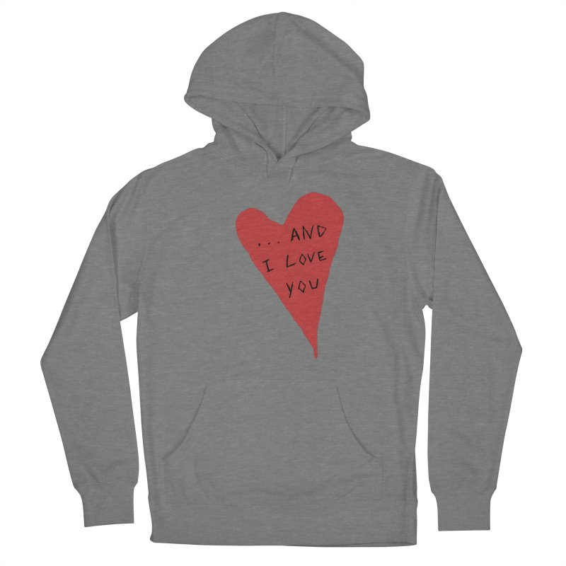 Lucy's Heart - And I Love You Women's Pullover Hoody by The Little Fears