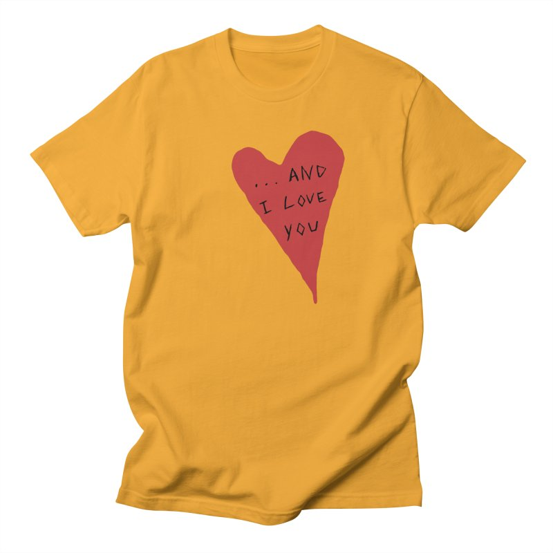 Lucy's Heart - And I Love You Women's Regular Unisex T-Shirt by The Little Fears
