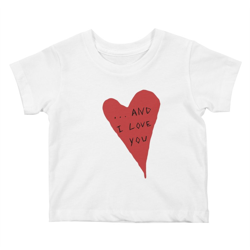 Lucy's Heart - And I Love You Kids Baby T-Shirt by The Little Fears