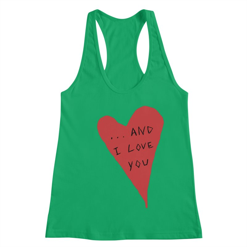 Lucy's Heart - And I Love You Women's Tank by The Little Fears