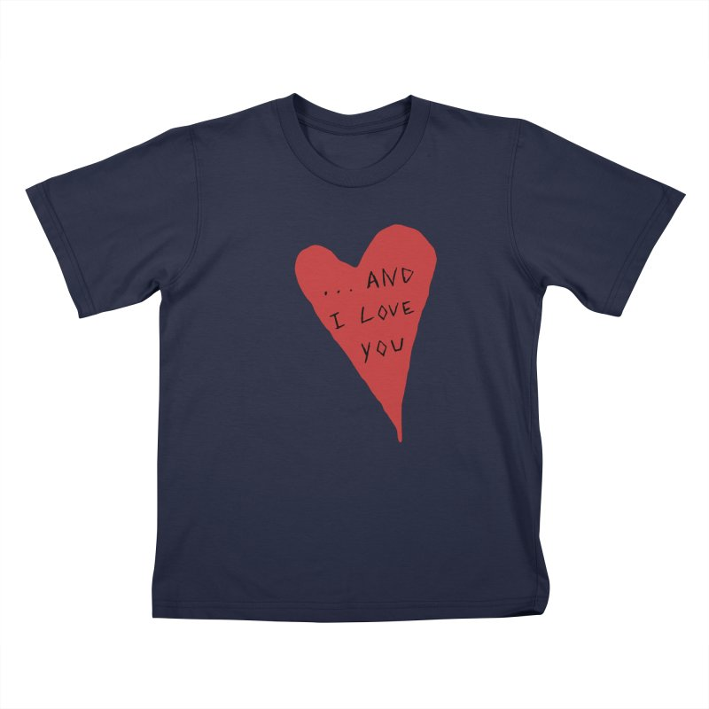 Lucy's Heart - And I Love You Kids T-Shirt by The Little Fears