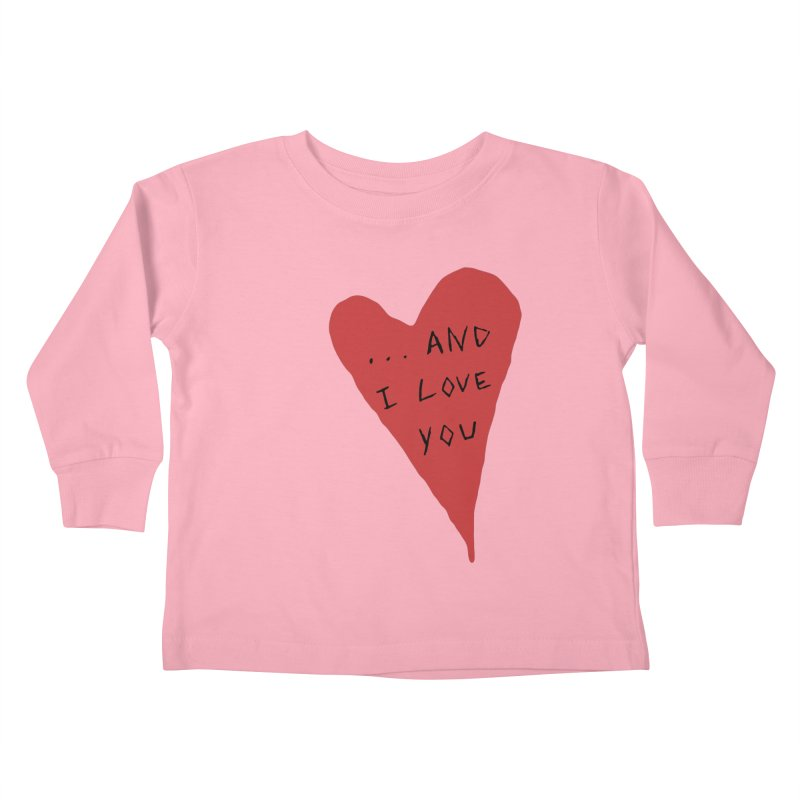 Lucy's Heart - And I Love You Kids Toddler Longsleeve T-Shirt by The Little Fears