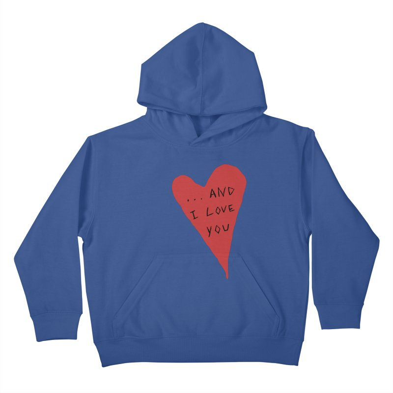 Lucy's Heart - And I Love You Kids Pullover Hoody by The Little Fears