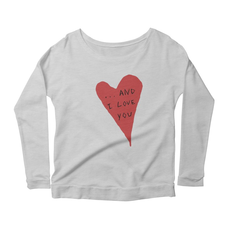 Lucy's Heart - And I Love You Women's Scoop Neck Longsleeve T-Shirt by The Little Fears
