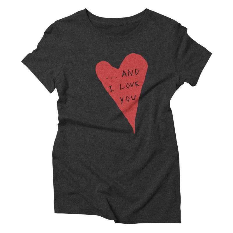 Lucy's Heart - And I Love You Women's Triblend T-Shirt by The Little Fears