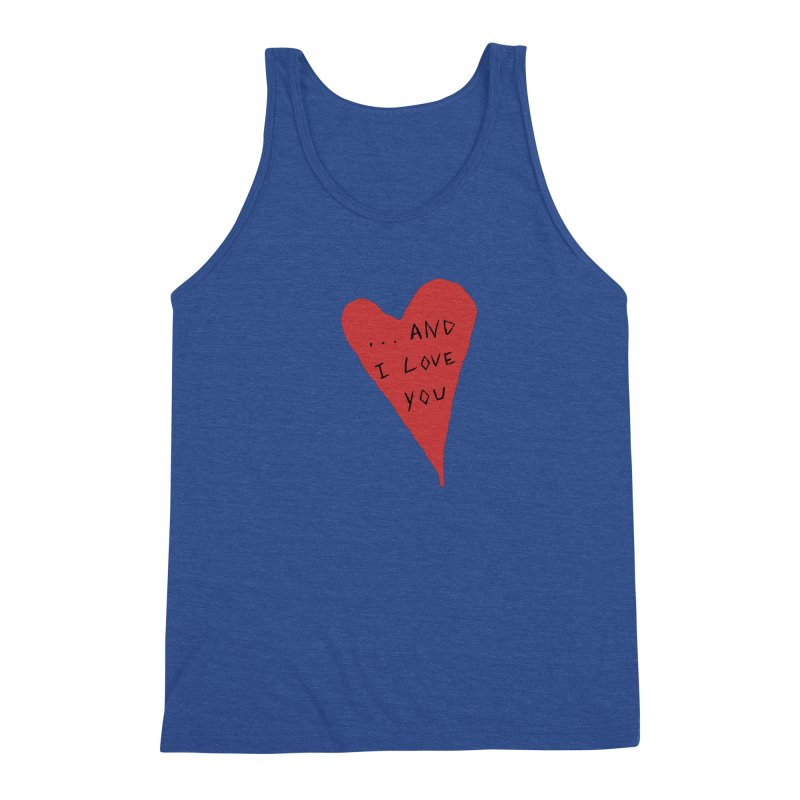 Lucy's Heart - And I Love You Men's Tank by The Little Fears